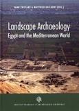 Yann Tristant et Matthieu Ghilardi - Landscape Archaeology - Egypt and the Mediterranean World.