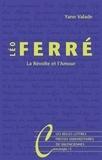 Yann Valade - Léo Ferré - La Révolte et l'Amour.