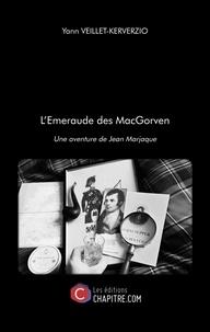 Yann Veillet-Kerverzio - L'Emeraude des MacGorven - Une aventure de Jean Marjaque.