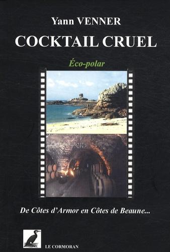 Yann Venner - Cocktail cruel - De Côtes d'Armor en Côtes de Beaune....