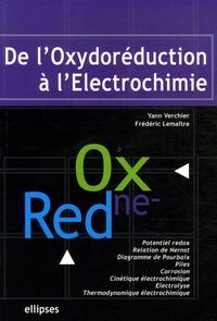 Yann Verchier et Frédéric Lemaître - De l'oxydoréduction à l'électrochimie.