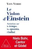 Yann Verdo - Le violon d'Einstein - Variations sur le temps, les quanta, l'infini.