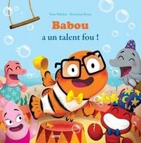 Yann Walcker et Benjamin Bécue - Babou a un talent fou !.