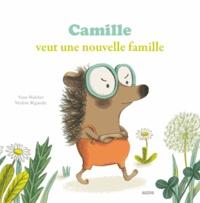 Yann Walcker et Mylène Rigaudie - Camille veut une nouvelle famille.