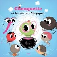 Yann Walcker et Charlotte Ameling - Chouquette et les secrets magiques.
