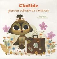 Yann Walcker et Romain Mennetrier - Clotilde part en colonie de vacances.
