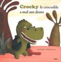 Yann Walcker - Crocky le crocodile a mal aux dents.