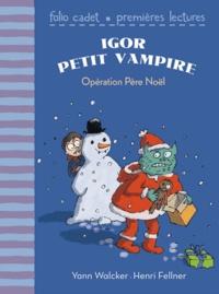 Yann Walcker et Henri Fellner - Igor petit vampire  : Opération Père Noël.