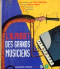 Yann Walcker et Pierre Hatet - L'alphabet des grands musiciens. 2 CD audio