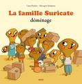 Yann Walcker et Bérengère Delaporte - La famille Suricate déménage.