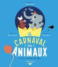Yann Walcker et Marion Billet - Le carnaval des animaux. 1 CD audio