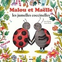 Yann Walcker et Laura Wood - Malou et Maëlle les jumelles coccinelles.
