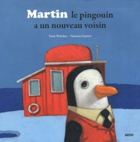 Yann Walcker - Martin le pingouin a un nouveau voisin.
