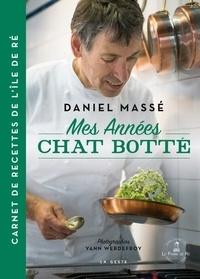 Yann Werdefroy et Daniel Massé - Mes années Chat Botté.