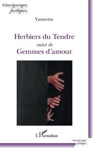Yannette Mero et  Yannette - Herbiers du Tendre - suivi de Gemmes d'amour.