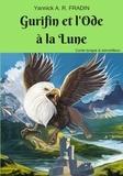 Yannick A. R. FRADIN - Gurifin et l'ode à la Lune.