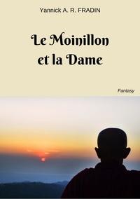Yannick A. R. FRADIN - Le Moinillon et la Dame.