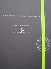 Yannick Alléno - Le carnet des tapas des montagnes.