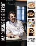 Yannick Alléno - Ma cuisine de bistrot.
