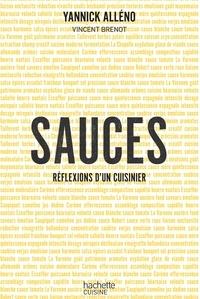 Yannick Alléno et Vincent Brenot - Sauces, réflexions d'un cuisinier.