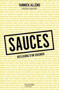 Yannick Alleno et Vincent Brenot - Sauces - Réflexions d'un cuisinier.