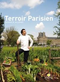 Yannick Alléno - Terroir Parisien - Un livre de recettes + une galerie photo + un journal.