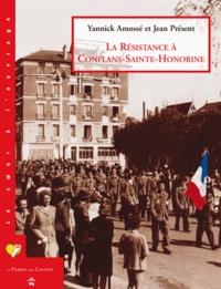Yannick Amossé et Jean Présent - La résistance à Conflans-Sainte-Honorine.