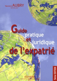 Yannick Aubry - Guide pratique et juridique de l'expatrié.