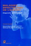 Yannick Aujard et  Collectif - MALADIES INFECTIEUSES DE L'ENFANT. - Diagnostic et traitement.