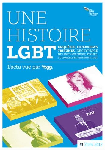 Une histoire LGBT, l'actu vue par Yagg. Tome 1, D'Obama à Hollande... (Fin 2008 à mai 2012)