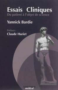Yannick Bardie - Essais cliniques - Du patient à l'objet de science.