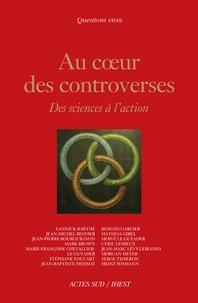 Yannick Barthe et Jean-Michel Besnier - Au coeur des controverses - Des sciences à l'action.