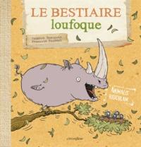 Yannick Beaupuis et François Roussel - Le bestiaire loufoque.