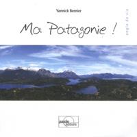 Yannick Bernier - Ma Patagonie !.