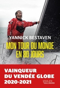 Yannick Bestaven - Mon tour du monde en 80 jours.