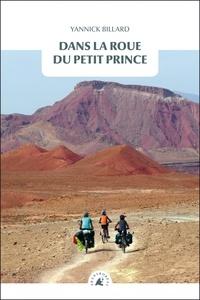 Yannick Billard - Dans la roue du petit prince.