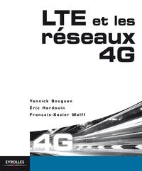 Yannick Bouguen et Eric Hardouin - LTE et les réseaux 4G.