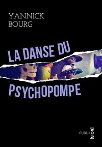 Yannick Bourg - La danse du psychopompe - Docteur Descartes contre les néo-nazis.