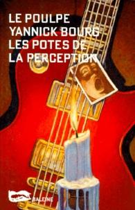 Yannick Bourg - Les potes de la perception.