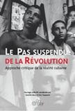 Yannick Bovy et  Collectif - Le pas suspendu de la Révolution. - Approche critique de la réalité cubaine.