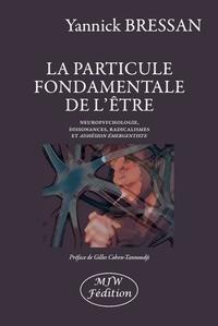 Deedr.fr La particule fondamentale de l'être - Neuropsychologie, dissonances, radicalismes et adhésion émergentiste Image