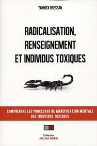 Radicalisation renseignement et individus toxiques - Comprendre les processus de manipulation mentale des individus toxiques.pdf