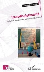 Yannick Brun-Picard - Transdisciplinarité - Mettre en pratique dans les réalités éducatives.