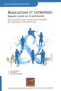 Yannick Bruxelle et Pierre Feltz - Associations et entreprises - Regards croisés sur le partenariat - une recherche-action menée dans le contexte de l'éducation à l'environnement.