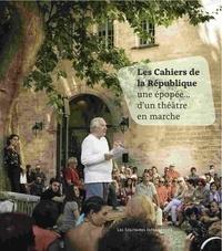 Yannick Butel - Les Cahiers de la République - Une épopée... d'un théâtre en marche.
