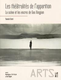 Ucareoutplacement.be Les théâtralités de l'apparition - La scène et les encres de Gao Xingjian suivi de Monologue et L'art du jeu Image