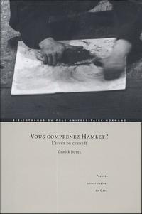 Yannick Butel - Vous comprenez Hamlet ? - L'effet de Cerne II.