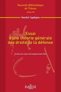 Yannick Capdepon - Essai d'une théorie générale des droits de la défense.
