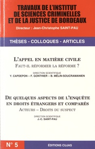Yannick Capdepon et Françoise Gonthier - L'appel en matière civile : faut-il réformer la réforme ? ; De quelques aspects de l'enquête en droits étrangers et comparés : acteurs, droits du suspect.