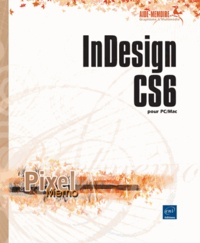 InDesign CS6- Pour PC/Mac - Yannick Celmat |